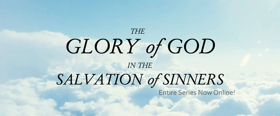 The Glory of God in the Salvation of Sinners